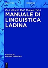 Manuale di linguistica ladina (Manuals of Romance Linguistics Vol. 26) (Italian Edition)