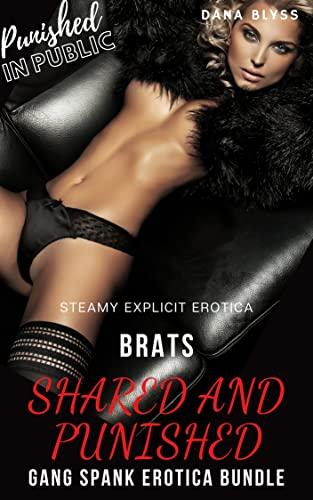 BRATS SHARED AND PUNISHED : GANG SPANK EROTICA BUNDLE (English Edition)