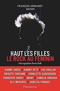 Haut les filles : Le rock au féminin par Francois Armanet