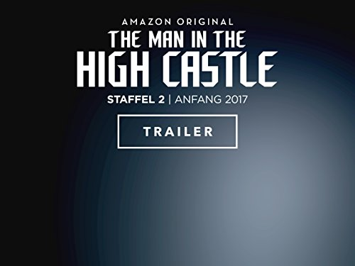 The Man in the High Castle - Staffel 2: Trailer