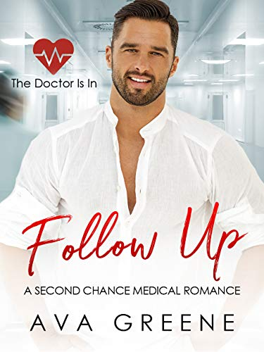 FOLLOW UP: A Second Chance Medical Romance (The Doctor Is In Book 1) (English Edition)
