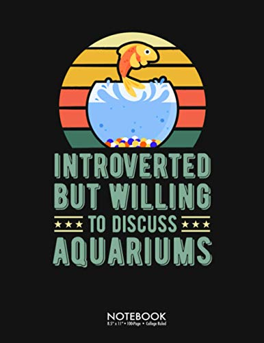 Introverted But Willing To Discuss Aquariums Vintage Journal Notebook: Funny Fish Tank Aquarium Lover Christmas Gift 100 Page College Ruled Diary ... Back to School Gift Large (8.5 x 11 inch)
