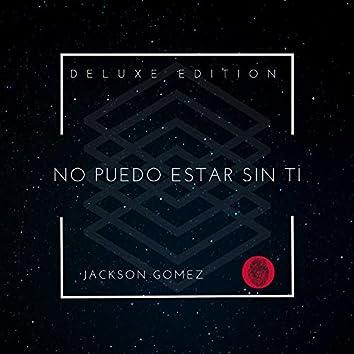No Puedo Estar Sin Ti (Deluxe Edition)