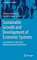 Sustainable Growth and Development of Economic Systems: Contradictions in the Era of Digitalization and Globalization (Contributions to Economics)