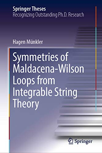Symmetries of Maldacena-Wilson Loops from Integrable String Theory (Springer Theses) (English Edition)