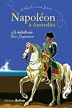 Napoléon à Austerlitz : La bataille des trois empereurs (Il était une fois...)