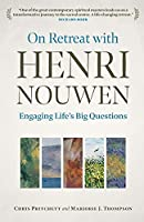 On Retreat with Henri Nouwen: Engaging life's big questions