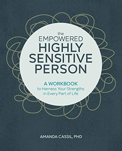 The Empowered Highly Sensitive Person: A Workbook to Harness Your Strengths in Every Part of Life (English Edition)