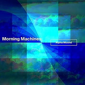 Morning Machines