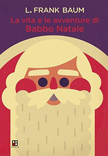 La vita e le avventure di Babbo Natale (Italian Edition)