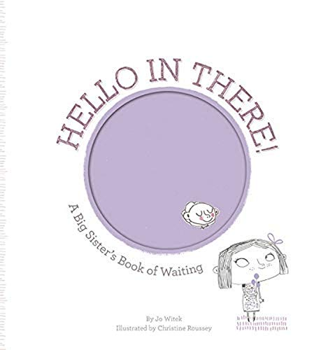Product Image of the Hello in There!: A Big Sister's Book of Waiting (Growing Hearts)