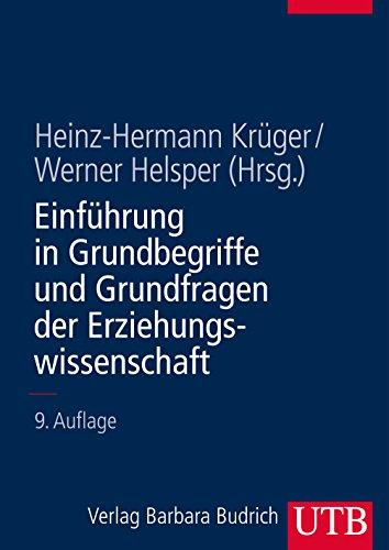 Einführung in Grundbegriffe und Grundfragen der Erziehungswissenschaft (Einführungskurs Erziehungswissenschaft, Band 1)