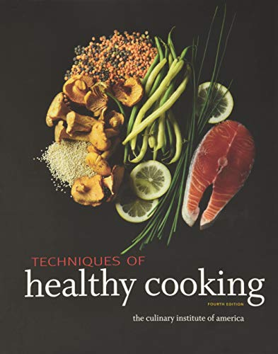 Techniques of Healthy Cooking: Professional Edition