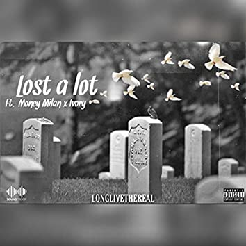Lost A Lot feat. Money Milan & Ivory