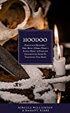 HOODOO: 4 BOOKS IN 1 Hoodoo for Beginners + Spell Book + Herbal Magic + Candle Magic | A Complete Introductory Guide To Traditional Folk Magic