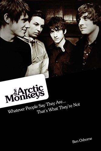 Arctic Monkeys: Whatever People Say They Are... That's What They're Not (English Edition)