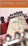 Organize seus estudos na guitarra (Portuguese Edition)