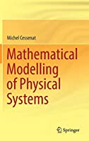 Mathematical Modelling of Physical Systems