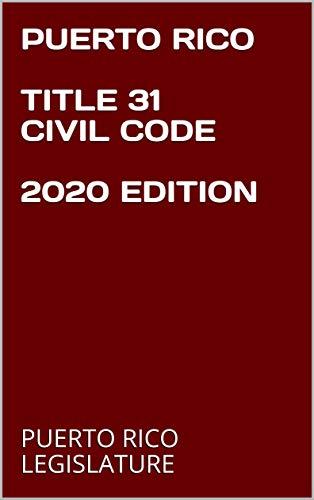 PUERTO RICO TITLE 31 CIVIL CODE 2020 EDITION (English Edition)