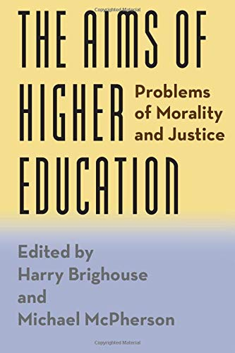 Compare Textbook Prices for The Aims of Higher Education: Problems of Morality and Justice 1 Edition ISBN 9780226259482 by Brighouse, Harry,McPherson, Michael