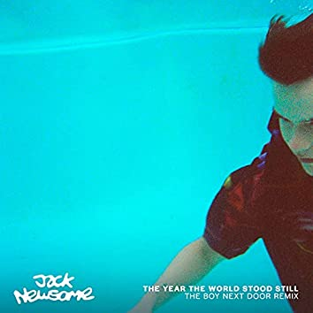 The Year the World Stood Still - The Boy Next Door Remix