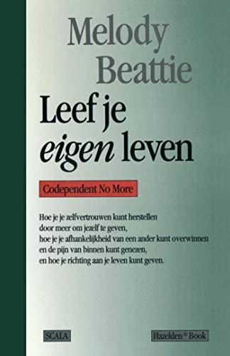 Leef je eigen leven (Dutch Edition)