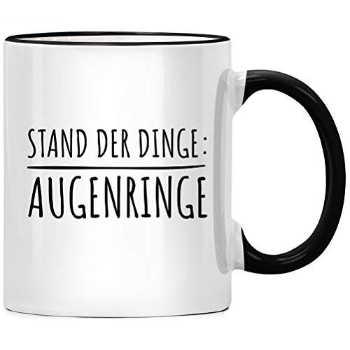 Stand der Dinge Augenringe, Kaffee Tasse - Spruch Kaffeetasse, Büro Geschenk, Kaffeebecher Geschenkidee, Tassen mit Sprüchen, Kollegen Abschied lustig