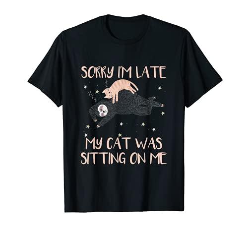 Lo siento llego tarde mi gato estaba sentado en mí - amante divertido de los gatos Camiseta