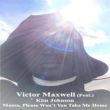 Mama, Please Won't You Take Me Home (feat. Kim Johnson)