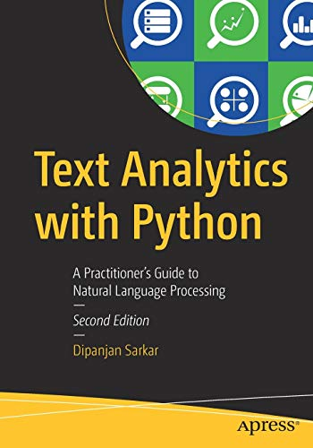 Compare Textbook Prices for Text Analytics with Python: A Practitioner's Guide to Natural Language Processing 2nd ed. Edition ISBN 9781484243534 by Sarkar, Dipanjan