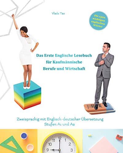 Das Erste Englische Lesebuch für kaufmännische Berufe und Wirtschaft: Fachbegriffe, Mustersätze und Redewendungen. Stufen A1 und A2 zweisprachig mit ... (Gestufte Englische Lesebücher, Band 12)