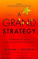A Grand Strategy-Countering China, Taming Technology, and Restoring the Media