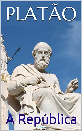 Platão: A República (Coleção Filosofia)