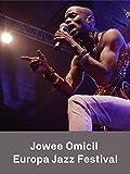 Jowee Omicil - Let's Bash - Europa Jazz Festival