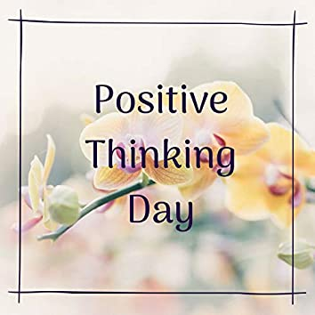Positive Thinking Day - 20 Soothing Songs to Kickstart your Morning