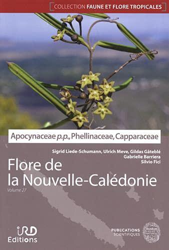 Apocynaceae p.p., Phellinaceae, Capparaceae. Flore de la Nouvelle-Calédonie, volume27.: Volume 27, Apocynaceae pro parte, Phellinaceae, Capparaceae
