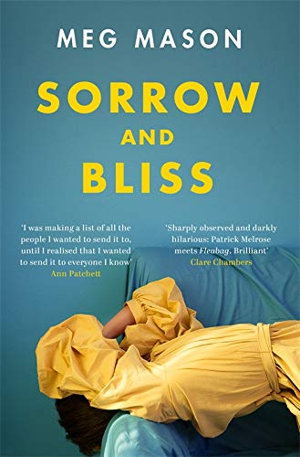 Sorrow and Bliss: The Instant Sunday Times Top Five Bestseller 🔥