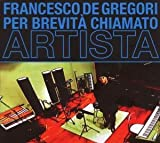 Songtexte von Francesco De Gregori - Per brevità chiamato artista