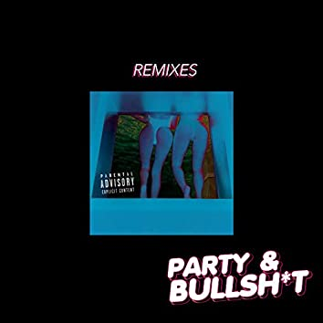 Party & Bullshit (The Remixes)
