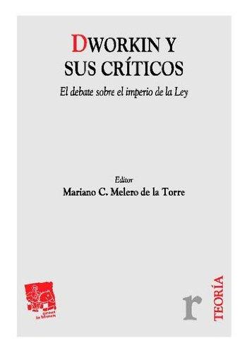 Dworkin y sus críticos (Spanish Edition)