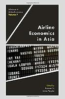 Airline Economics in Asia (Advances in Airline Economics)