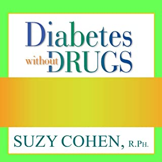 Diabetes Without Drugs     The 5-Step Program to Control Blood Sugar Naturally and Prevent Diabetes Complications              By:                                                                                                                                 Suzy Cohen                               Narrated by:                                                                                                                                 Jo Anna Perrin                      Length: 17 hrs and 25 mins     40 ratings     Overall 4.0