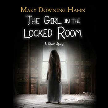 The Girl in the Locked Room  A Ghost Story