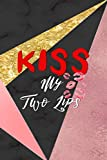 Kiss My Two Lips: Notebook Journal Composition Blank Lined Diary Notepad 120 Pages Paperback Black and Pink Texture Lips