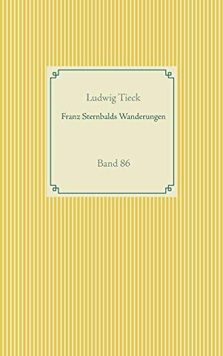 Franz Sternbalds Wanderungen: Band 86 (Taschenbuch-Literatur-Klassiker)