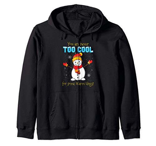 You Are Never Too Cool For Some Warm Hugs Snowman Schneemann Kapuzenjacke