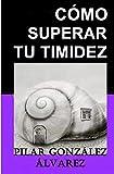 CÓMO SUPERAR TU TIMIDEZ: 7 CLAVES para lograr seguridad, autoestima y confianza