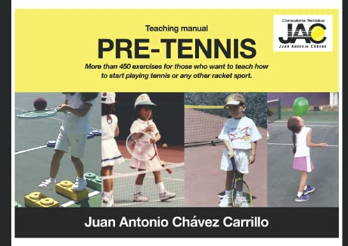Compare Textbook Prices for Pre-tennis. Teaching manual.: More than 450 exercises for those who want to teach how to start playing tennis or any other racket sport  ISBN 9798544422464 by Chávez Carrillo, Juan Antonio,Chávez Carrillo, Pilar