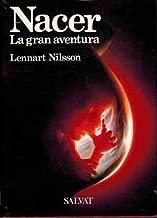Nacer / A Child is Born: La gran aventura / The drama of life before birth in unprecedented photographs (Spanish Edition)