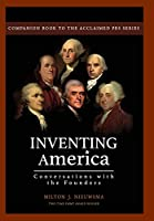 Inventing America-Conversations with the Founders (HC)